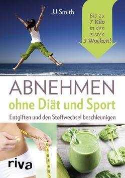 Abnehmen ohne Diät und Sport von Smith,  JJ