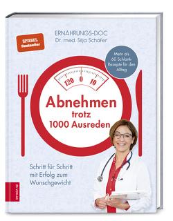 Abnehmen trotz 1000 Ausreden von Schäfer,  Silja