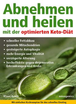 Abnehmen und heilen mit der optimierten Keto-Diät von Arndt,  Klaus