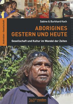 Aborigines Gestern und Heute von Koch,  Sabine