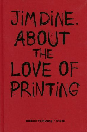 About the love of printing von Dine,  Jim