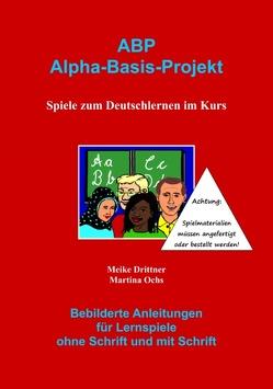 ABP : Spiele zum Deutschlernen im Kurs von Drittner,  Meike, Ochs,  Martina
