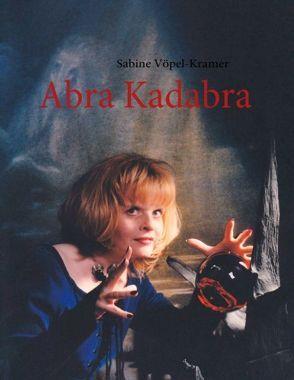 Abra Kadabra von Vöpel-Kramer,  Sabine