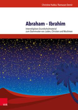 Abraham – Ibrahim von Demir,  Ramazan, Hubka,  Christine, Meyer,  Rebecca