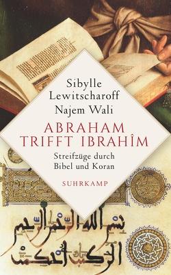 Abraham trifft Ibrahîm von Battermann,  Christine, Lewitscharoff,  Sibylle, Wali,  Najem