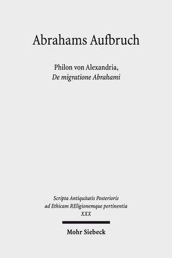 Abrahams Aufbruch von Detering,  Heinrich, Doering,  Lutz, Feldmeier,  Reinhard, Hirsch-Luipold,  Rainer, Nesselrath,  Heinz-Günther, Niehoff,  Maren R., Nuffelen,  Peter Van, Wilk,  Florian