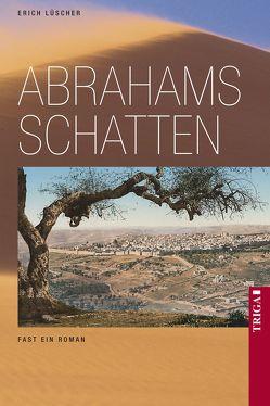 Abrahams Schatten von Lüscher,  Erich