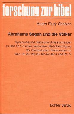 Abrahams Segen und die Völker von Flury-Schölch,  André
