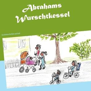 Abrahams Wurschtkessel von Gräfin Adelmann,  Brigitte