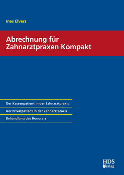 Abrechnung für Zahnarztpraxen Kompakt von Elvers,  Ines