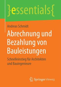 Abrechnung und Bezahlung von Bauleistungen von Schmidt,  Andreas