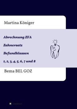 Abrechnung ZFA Zahnersatz Befundklassen 1 bis 8 von Königer,  Martina