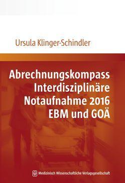 Abrechnungskompass Interdisziplinäre Notaufnahme 2016. EBM und GOÄ von Klinger-Schindler ,  Ursula