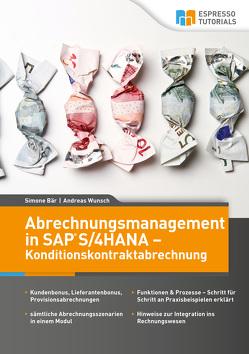 Abrechnungsmanagement in SAP S/4HANA – Konditionskontraktabrechnung von Andreas,  Wunsch, Simone,  Bär