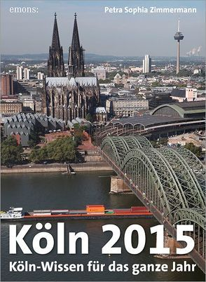 Abreißkalender Köln 2015 von Zimmermann,  Petra Sophia