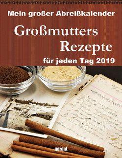 Abreißkalender Großmutters Rezepte 2019 von garant Verlag GmbH