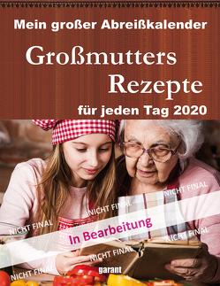 Abreißkalender Großmutters Rezepte 2020 von garant Verlag GmbH