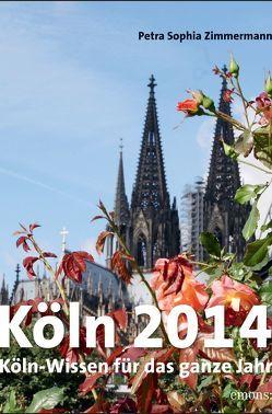 Abreisskalender Köln 2014 von Zimmermann,  Petra Sophia