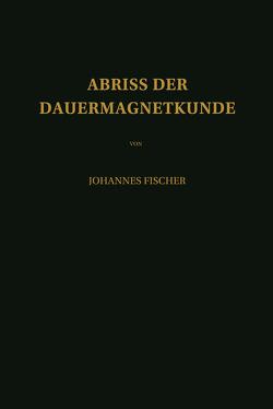Abriss der Dauermagnetkunde von Fischer,  Johannes