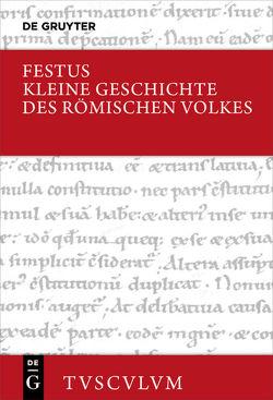 Abriss der Geschichte des römischen Volkes – Breviarium rerum gestarum populi Romani von Bettenworth,  Anja, Schenk,  Peter