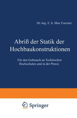 Abriß der Statik der Hochbaukonstruktionen von Foerster,  Max