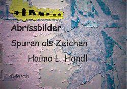 Abrissbilder. von Handl,  Haimo L