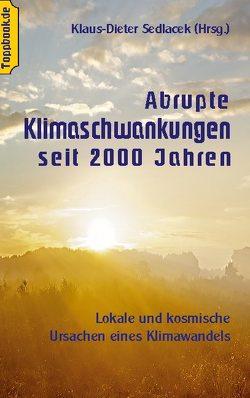 Abrupte Klimaschwankungen seit 2000 Jahren von Sedlacek,  Klaus-Dieter