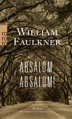 Absalom, Absalom! von Faulkner,  William, Stingl,  Nikolaus