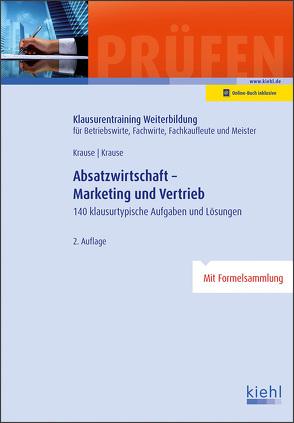 Absatzwirtschaft – Marketing und Vertrieb von Krause,  Bärbel, Krause,  Günter