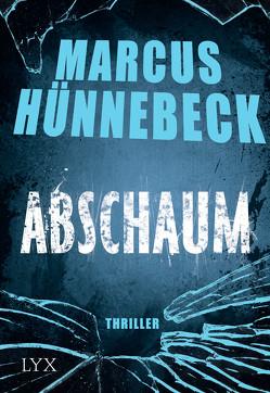 Abschaum von Hünnebeck,  Marcus