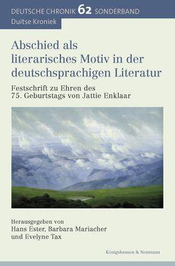 Abschied als literarisches Motiv in der deutschsprachigen Literatur. von Ester,  Hans, Mariacher,  Barbara, Tax,  Evelyne