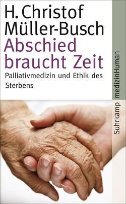 Abschied braucht Zeit von Müller-Busch,  H. Christof