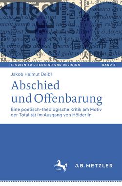 Abschied und Offenbarung von Deibl,  Jakob Helmut