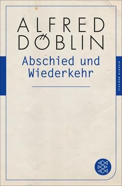 Abschied und Wiederkehr von Döblin,  Alfred, Schoeller,  Wilfried F.