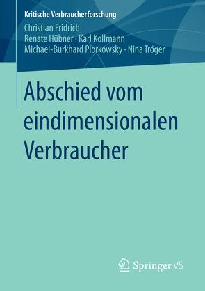 Abschied vom eindimensionalen Verbraucher von Fridrich,  Christian, Hübner,  Renate, Kollmann,  Karl, Piorkowsky,  Michael-Burkhard, Tröger,  Nina