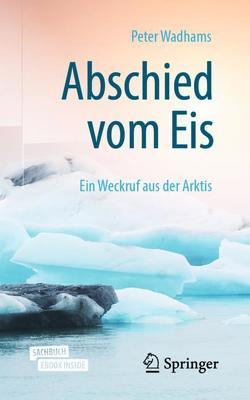 Abschied vom Eis von Neukirchen,  Florian, Wadhams,  Peter