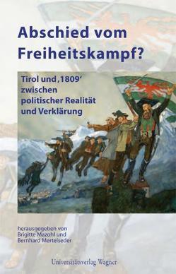 Abschied vom Freiheitskampf? von Mazohl,  Brigitte, Mertelseder,  Bernhard