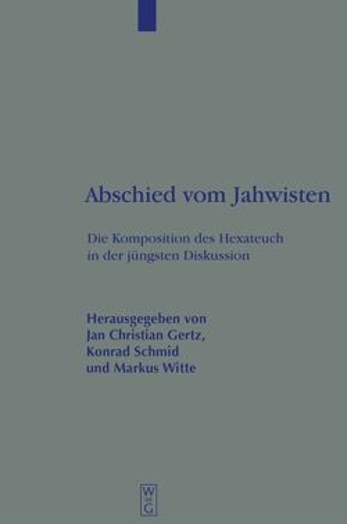 Abschied vom Jahwisten von Gertz,  Jan Christian, Schmid,  Konrad, Witte,  Markus