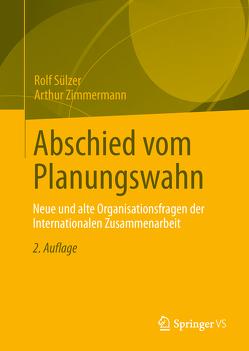 Abschied vom Planungswahn von Sülzer,  Rolf, Zimmermann,  Arthur