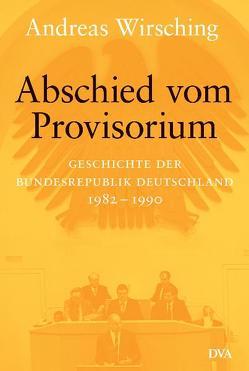 Abschied vom Provisorium von Wirsching,  Andreas