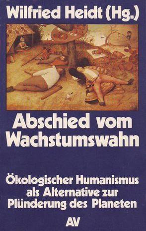 Abschied vom Wachstumswahn von Bartsch,  Günter, Beuys,  Joseph, Flechtheim,  Ossip K, Heidt,  Wilfried, Mynarek,  Hubertus