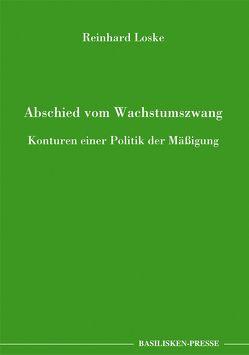 Abschied vom Wachstumszwang von Loske,  Reinhard