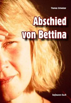 Abschied von Bettina von Schweizer,  Thomas