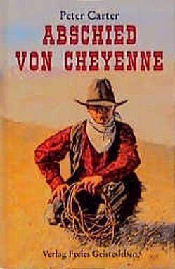 Abschied von Cheyenne von Carter,  Peter, Levin,  Susanne F