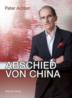 Abschied von China von Achten,  Peter