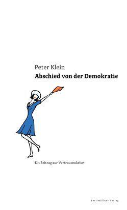 Abschied von der Demokratie von Eich,  Stephan, Enzensberger,  Hans Magnus, Klein,  Peter