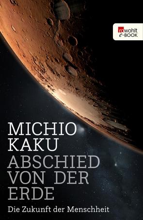Abschied von der Erde von Kaku,  Michio, Niehaus,  Monika, Schuh,  Bernd
