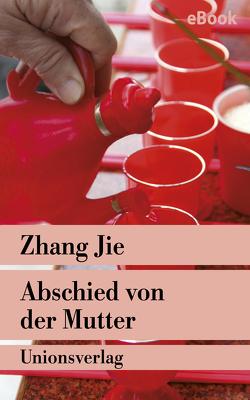 Abschied von der Mutter von Jie,  Zhang, Müller,  Eva