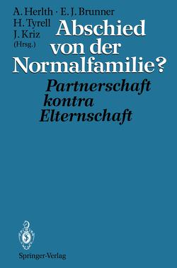 Abschied von der Normalfamilie? von Brunner,  Ewald J., Herlth,  Alois, Kriz,  Jürgen, Tyrell,  Hartmann