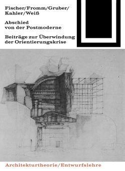Abschied von der Postmoderne von Fischer,  Günther, Fromm,  Ludwig, Gruber,  Rolf, Kaehler,  Gert, Weiss,  Klaus-Dieter